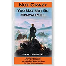Not Crazy:You May Not Be Mentally Ill (English Edition)