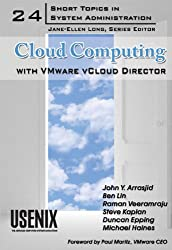 Cloud Computing with VMware vCloud Director (Short Topics in System Administration Book 24) (English Edition)