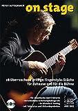 On Stage: 18 überraschend griffige Fingerstyle-Stücke für Zuhause und für die Bühne. Für akustische und E-Gitarre, verschiedene Schwierigkeitsgrade, Standard-Tuning, mit Tabulatur und Akkordsymbolen