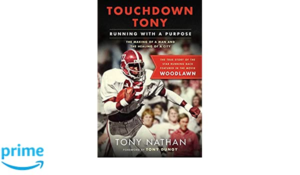 Touchdown tony running with a purpose amazon tony nathan