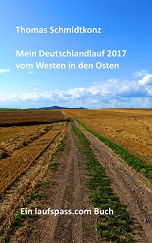 Mein Deutschlandlauf 2017 vom Westen in den Osten: 1160 km zu Fuß vom westlichsten zum östlichsten Punkt Deutschlands (German Edition) por Thomas Schmidtkonz