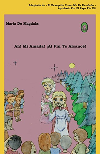 Ah! Mi Amada! ¡Al Fin Te Alcancé! (María de Magdala nº 1)