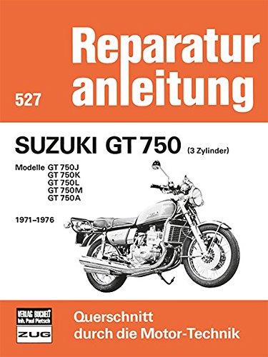 Suzuki GT 750   (3 Zylinder)  1971-1976: Modelle GT 750J/750K/750L/750M/750A (Reparaturanleitungen)