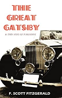 THE GREAT GATSBY (and THIS SIDE OF PARADISE) (annotated) (English Edition) par [Fitzgerald, F. Scott]