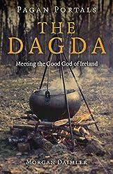 Pagan Portals - the Dagda: Meeting the Good God of Ireland