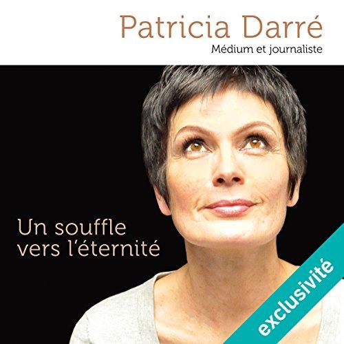 Un souffle vers l'éternité par Patricia Darré