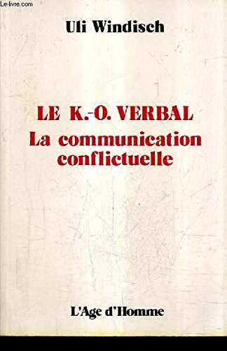 Le K.-O. verbal : La communication conflictuelle