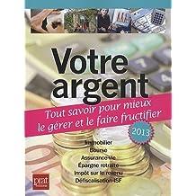 Votre argent : Tout savoir pour mieux le gérer et le faire fructifier de Nicolas Corato (18 octobre 2012) Broché