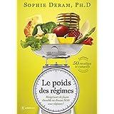 Le poids des régimes: Maigrissez de façon durable en disant NON aux régimes ! (French Edition)
