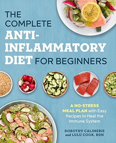 the-complete-anti-inflammatory-diet-for-beginners-a-no-stress-meal-plan-with-easy-recipes-to-heal-th