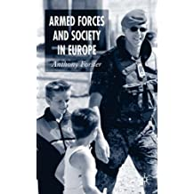 Armed Forces and Society in Europe (Palgrave Texts in International Relations) by Dr Anthony Forster (2005-10-28)