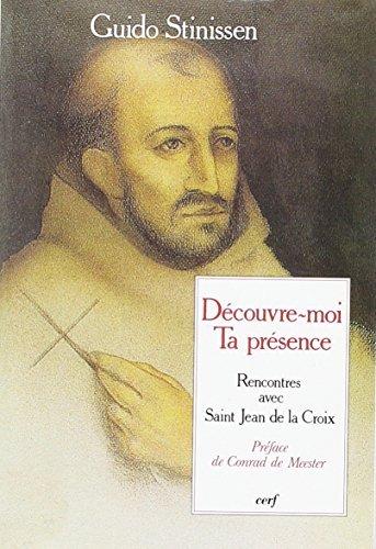 Découvre-moi ta présence -  Rencontres avec Saint Jean de la Croix