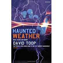 Haunted Weather: Music, Silence and Memory (Five Star Fiction S.) by David Toop (2006-10-01)