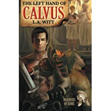 The Left Hand of Calvus (Warriors of Rome)