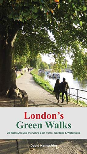 London's Green Walks: 20 Walks Around the City's Best Parks, Gardens & Waterways (London Walks) (English Edition)