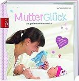 Mutterglück: Das große Mami-Kreativbuch