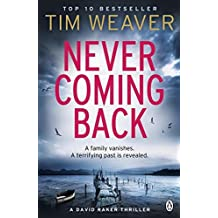 Never Coming Back: David Raker Novel #4 by Tim Weaver (2013-08-29)