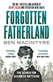 Front cover for the book Forgotten Fatherland: The Search for Elisabeth Nietzsche by Ben Macintyre