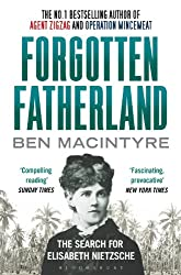 Forgotten Fatherland: The search for Elisabeth Nietzsche