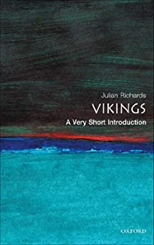 The Vikings: A Very Short Introduction (Very Short Introductions) von [Richards, Julian D.]
