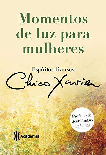 Momentos de luz para mulheres (Portuguese Edition) eBook: Chico ...