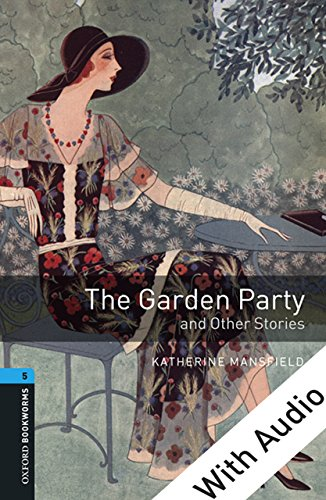 The Garden Party and Other Stories - With Audio Level 5 Oxford Bookworms Library: 1800 Headwords