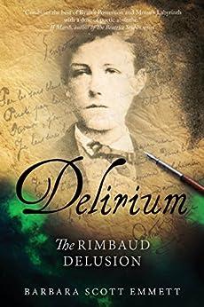 DELIRIUM: The Rimbaud Delusion by [EMMETT, BARBARA SCOTT]