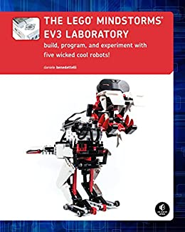 The LEGO MINDSTORMS EV3 Laboratory: Build, Program, and Experiment with Five Wicked Cool Robots von [Benedettelli, Daniele]