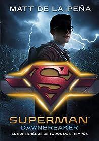 Superman : Superman: Dawnbreaker par  Matt de la Pena
