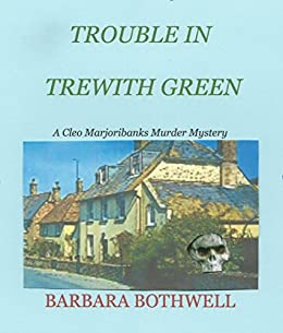 Trouble in Trewith Green (Cleo Marjoribanks Murder Mysteries Book 5) by [Bothwell, Barbara]