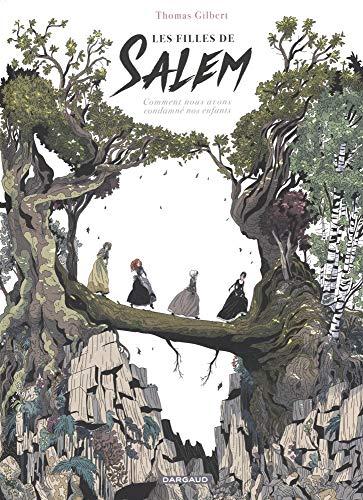 Les  filles de Salem : comment nous avons condamné nos enfants