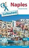 Guide du Routard Naples 2018: + Pompéi et les îles