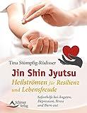 Jin Shin Jyutsu – Heilströmen für Resilienz und Lebensfreude (Amazon.de)