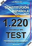 1220 Preguntas Tipo Test. La Constitución Española de 1978.