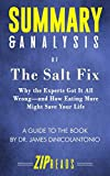 Summary & Analysis of The Salt Fix: Why the Experts Got It All Wrong-and How Eating More Might Save Your Life | A Guide to the Book by Dr. James DiNicolantonio