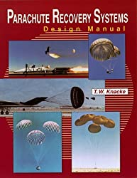 Parachute Recovery Systems Design Manual by T. W. Knacke (1992-01-24)