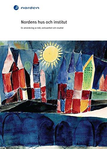 Nordens hus och institut: En utvärdering av mål, verksamhet och resultat (TemaNord Book 545) (Swedish Edition) por Kim Forss
