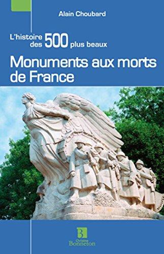 LES 500 PLUS BEAUX MONUMENTS AUX MORTS DE FRANCE par Alain Choubard