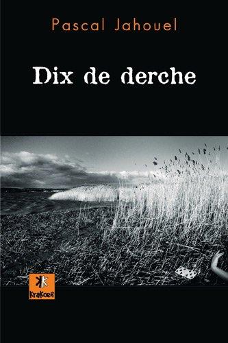 Dix de derche par Pascal Jahouel