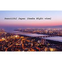 Beautiful Japan Osaka night view (Japanese Edition)