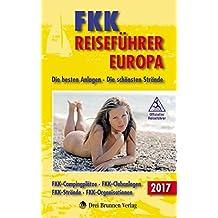 FKK Reiseführer Europa 2017: Die besten Anlagen - Die schönsten Strände