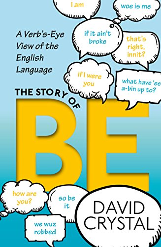 The Story of Be: A Verb's-Eye View of the English Language (English Edition) por David Crystal