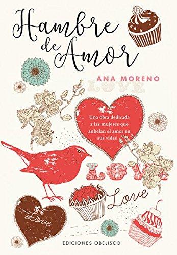 Hambre De Amor (PSICOLOGÍA) por Ana Moreno