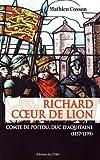 Richard Coeur de Lion - Comte de Poitou, duc d'Aquitaine (1157-1199)