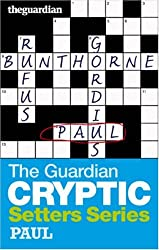 The 34;Guardian34; Cryptic Crosswords Setters Series: Paul