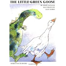 The Little Green Goose (A Michael Neugebauer book) by Adele Sansone (2001-02-22)