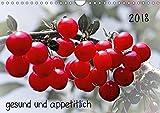 2018 gesund und appetitlich (Wandkalender 2018 DIN A4 quer): hervorgehobene Früchte vom Markt und aus dem Garten (Monatskalender, 14 Seiten ) ... [Kalender] [Apr 01, 2017] Möller, Michael