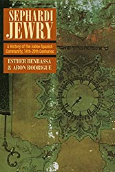 Sephardi Jewry: A History of the Judeo-Spanish Community, 14th-20th Centuries (Jewish Communities in the Modern World (Paperback))