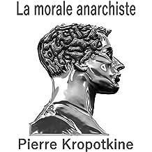 La morale anarchiste (French Edition)