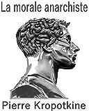 La morale anarchiste - Format Kindle - 2,99 €
